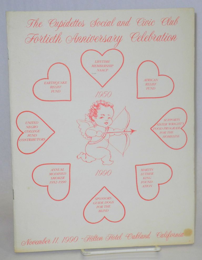 The Cupidettes Social and Civic Club fortieth anniversary celebration November 11, 1990, Hilton Hotel, Oakland, California [souvenir program]. Cupidettes Social, Civic Club.