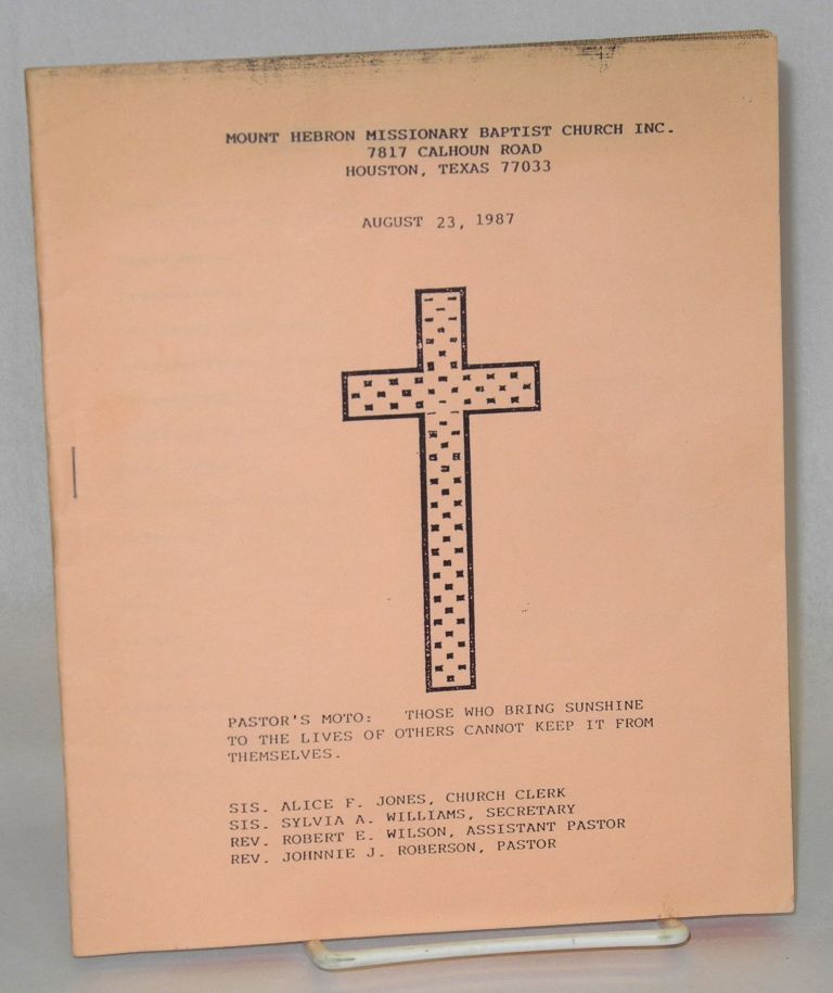 Mount Hebron Missionary Baptist Church, 7817 Calhoun Rd., Houston Texas August 23, 1987 [program]. Johnnie J. Roberson, pastor.
