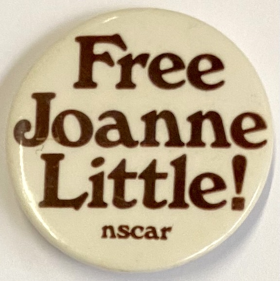 Free Joanne Little! [pinback button]. National Student Conference Against Racism.