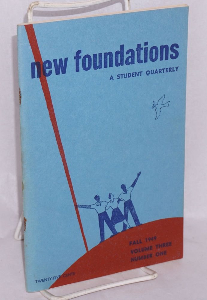 New Foundations: a student quarterly. Volume 3, no. 1 (Fall 1949)