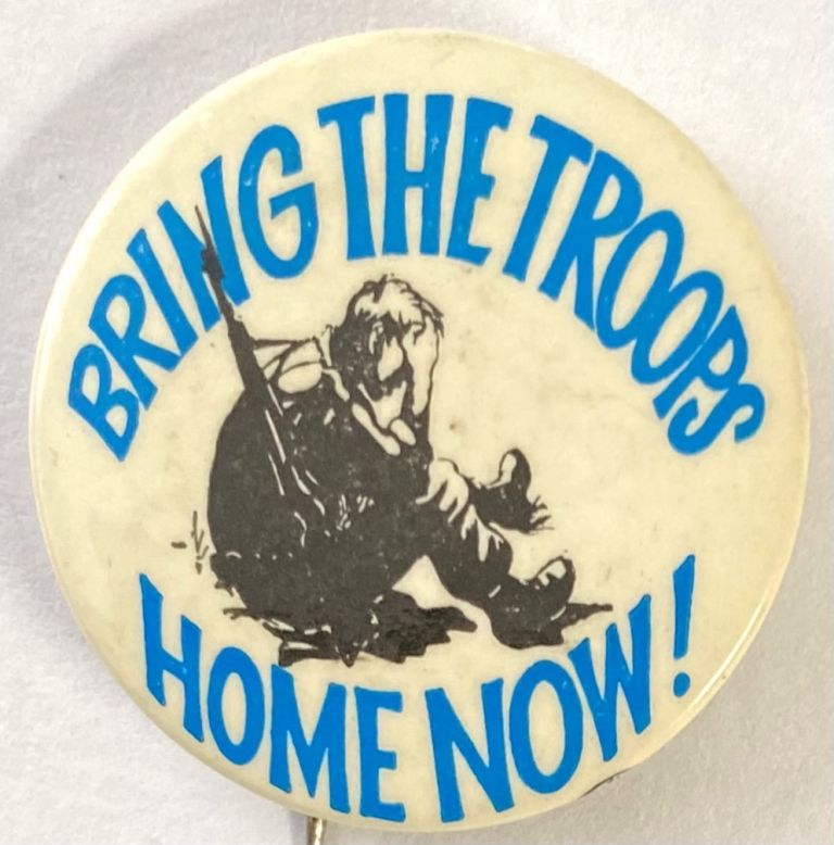 Bring the troops home now! [pinback button]