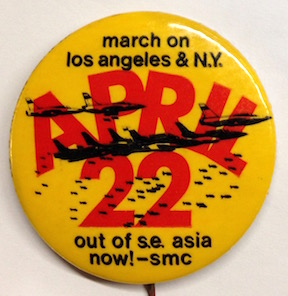 March on Los Angeles & NY / April 22 / Out of SE Asia now! - SMC [pinback button]. Student Mobilization Committee.