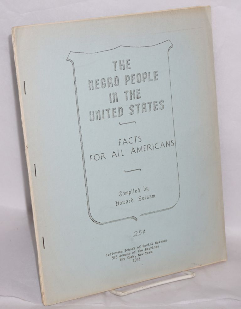 The Negro people in the United States; facts for all Americans. Howard Selsam, comp.