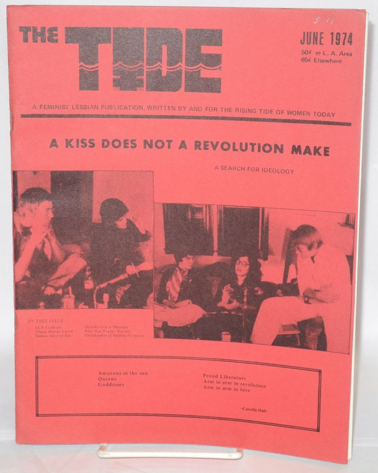 The Tide: [aka Lesbian Tide] a feminist publication, written by and for the rising tide of women today; vol. 3, #11, June 1974: A kiss does not a revolution make; SLA lesbians. Jeanne Cordova, , Rita Goldberger, Sally Gearhart, Rita Mae Brown.