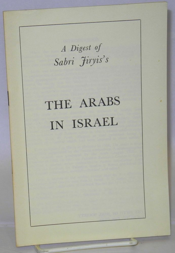 A Digest of Sabri Jiryis's The Arabs in Israel. Fifth of June Society [Sabri Jiryi.