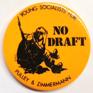 No draft [pinback button]. Young Socialists for Pulley and Zimmermann.