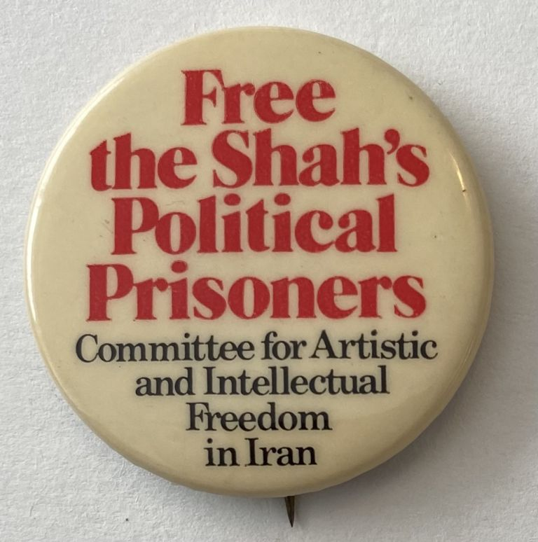 Free the Shah's political prisoners / Committee for Artistic and Intellectual Freedom in Iran [pinback button]