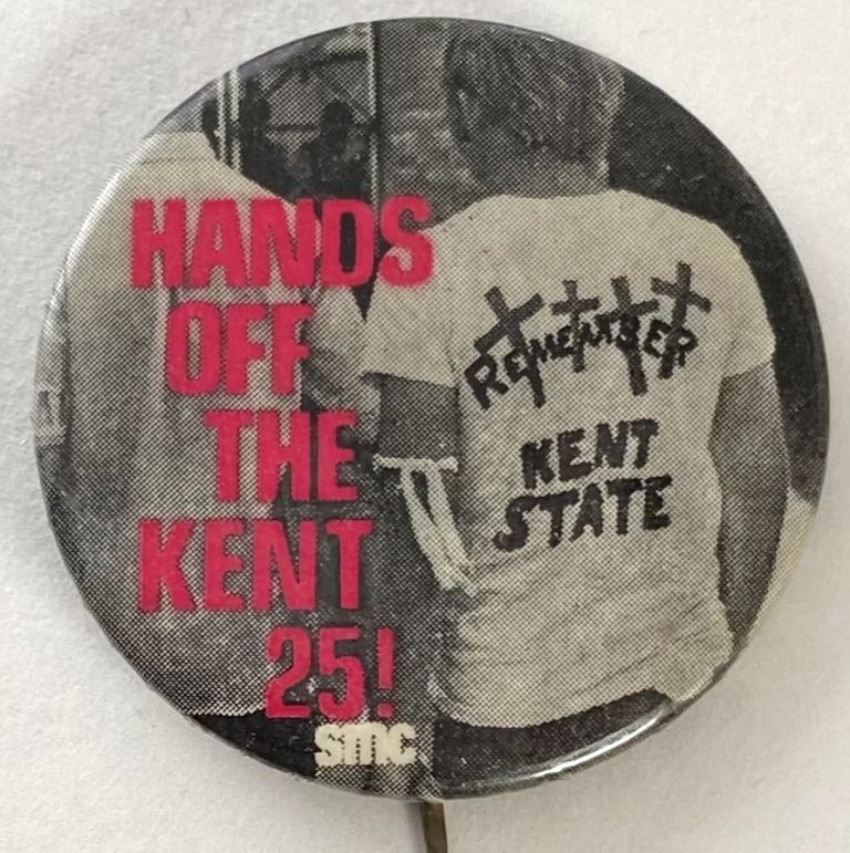 Hands off the Kent 25! / SMC [pinback button]. Student Mobilization Committee.