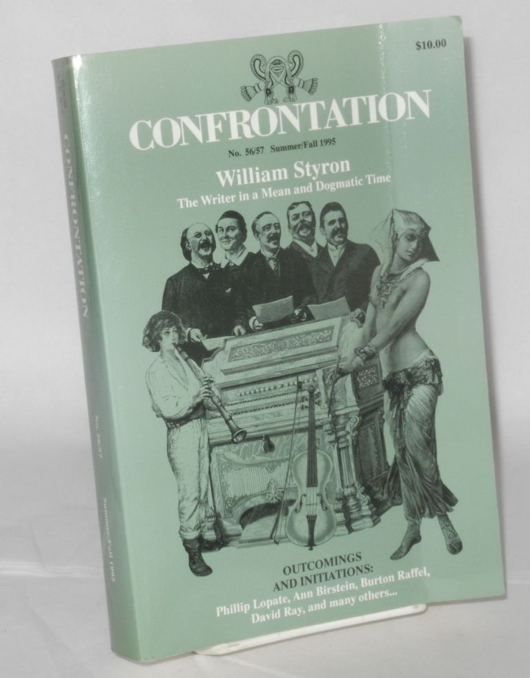 Confrontation: a literary journal of Long Island University: double issue nos 56/57, Summer/Fall 1995: William Styron; the writer in a mean and dogmatic time. Martin Tucker, , Maria Arrillaga, , Aaron Kramer, Piri Tomas association.