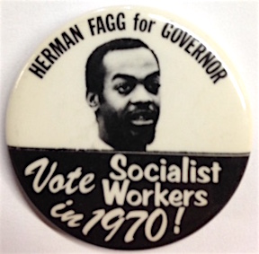 Herman Fagg for Governor / Vote Socialist Workers in 1970! [pinback button]. Herman Fagg.