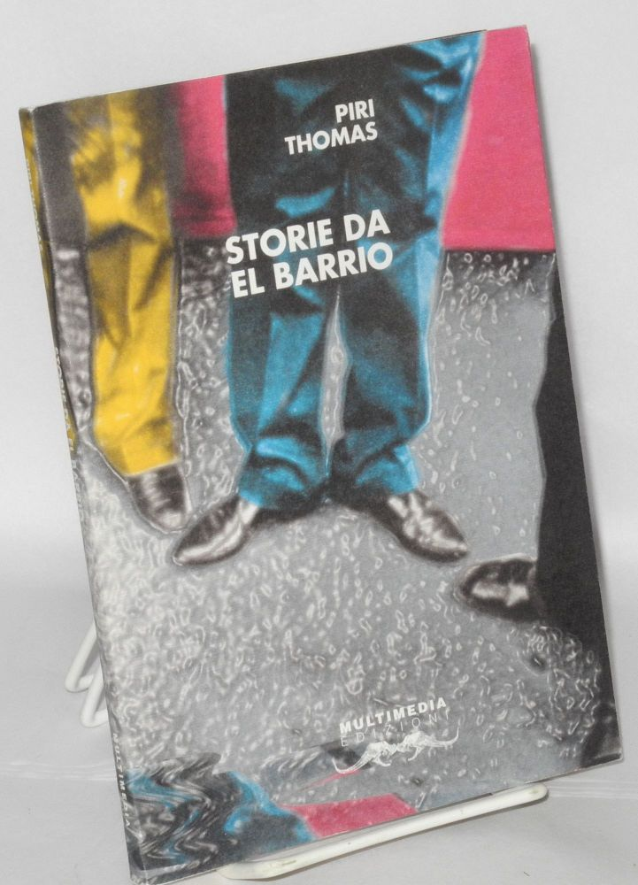 Storie da el Barrio [original title Stories from the Barrio]. Piri Thomas, traduzione di Raffaella Marzano.