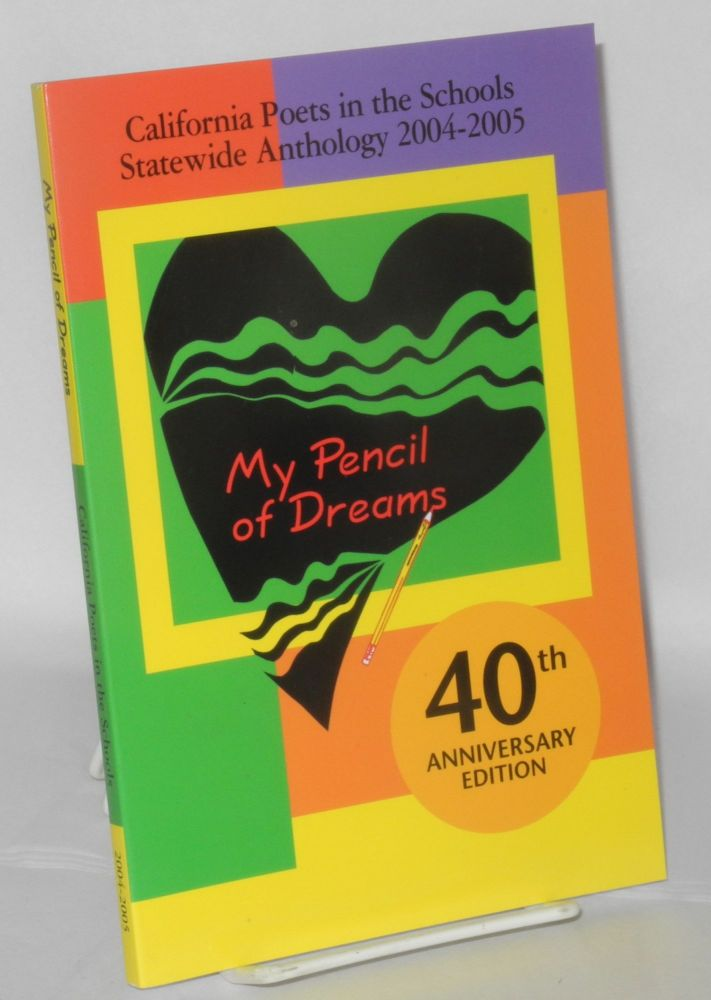 My pencil dreams: California Poets in the Schools statewide anthology 2004-2005; 40th anniversary edition. Minerva.