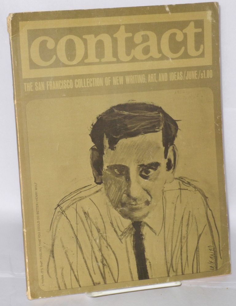 Contact: the San Francisco collection of new writing, art, and ideas; vol. 3, #2, June 1962 (Contact 10) incorporating Western Review. John Clellon Holmes, Henry Miller, Kay Boyle, Donald Barthelme, Paul Krasner, William H. Ryan, Evan S. Connell Jr.