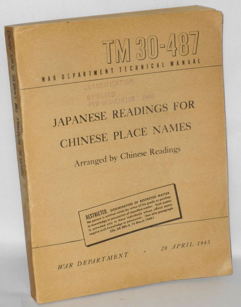 Japanese readings for Chinese place names, arranged by Chinese readings War Department. Technical Manual TM 30-487 20 April 1945