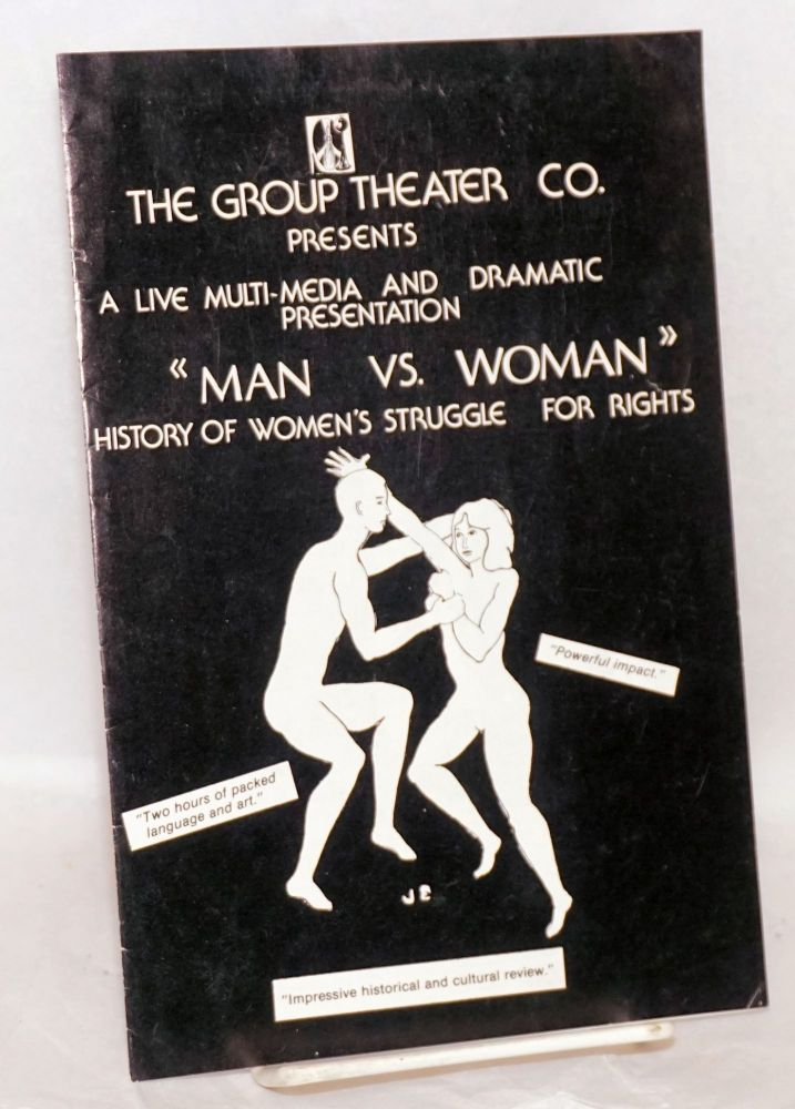 The Group Theater Co. presents a live multi-media and dramatic presentation 'Man vs. Woman' history of women's struggle for rights [playbill]. Bill Reynolds, Richard King.