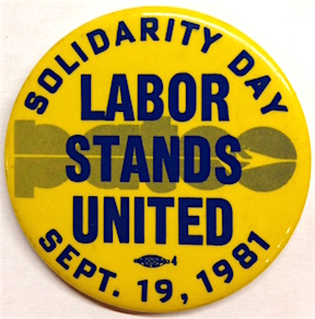 Solidarity Day / Labor stands united / September 19, 1981 [pinback button]. Professional Air Traffic Controllers Organization.