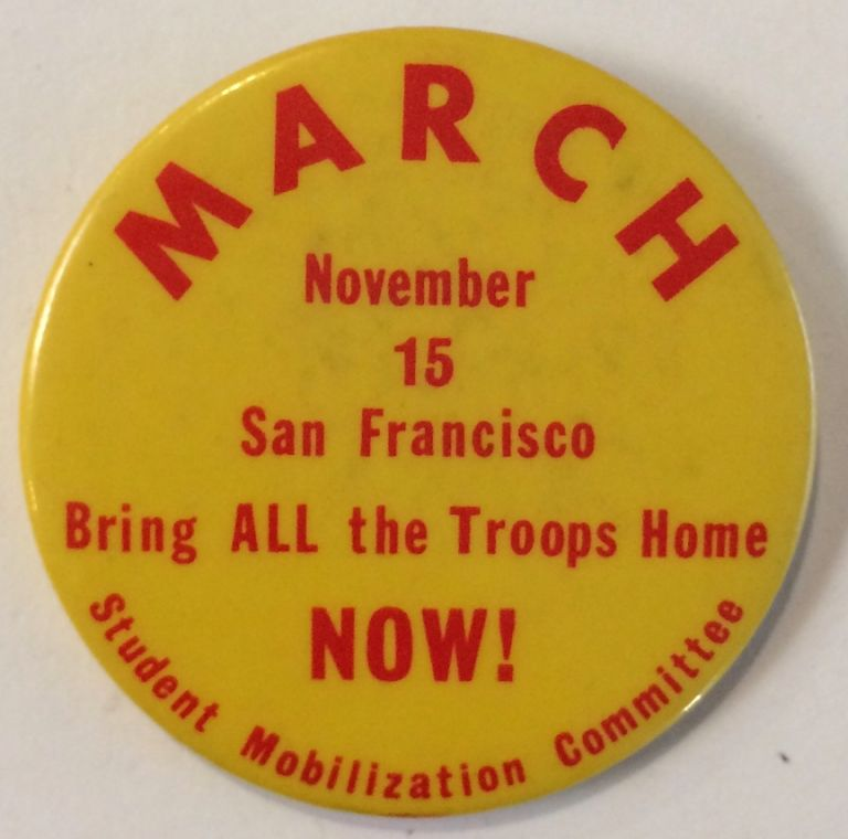March November 15 / San Francisco / Bring ALL the troops home now! / Student Mobilization Committee [pinback button]