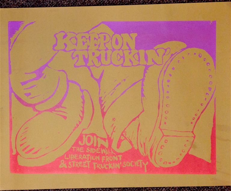 Keep on truckin'. Join the Sidewalk Liberation Front and Street Truckin' Society [poster]