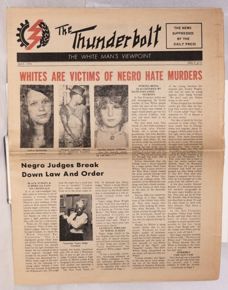The Thunderbolt,; the white man's viewpoint; May 1974, issue #172. The news suppressed by the daily press. Dr. Edward R. Fields.