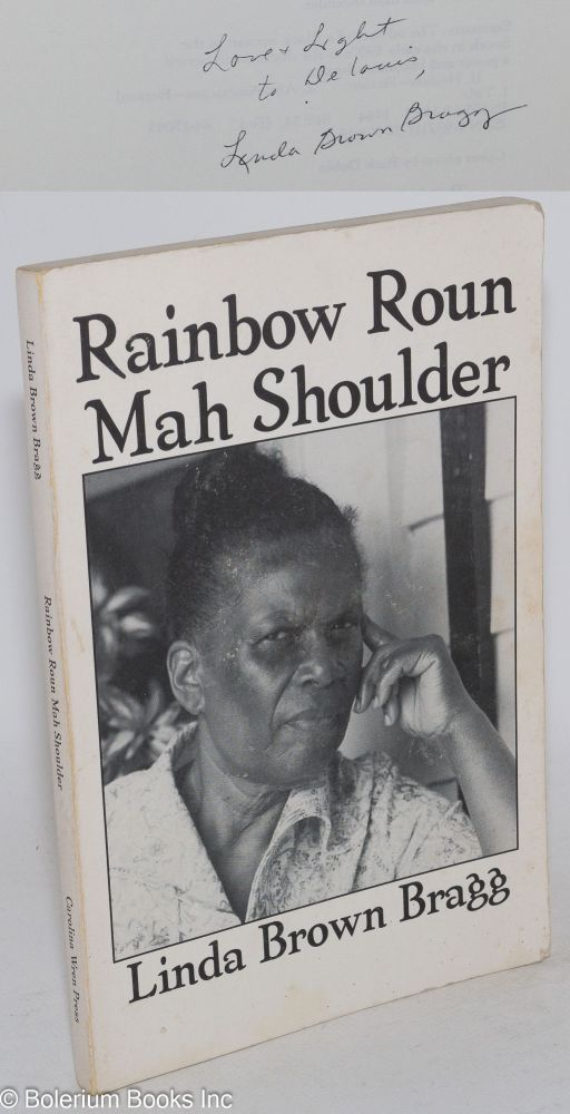 Rainbow roun mah shoulder. Linda Brown Bragg.