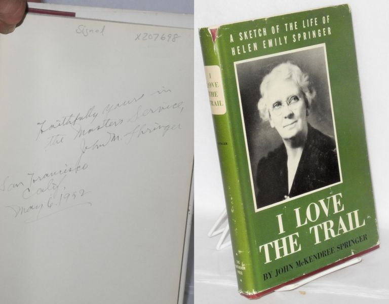 I love the trail: a sketch of the life of Helen Emily Springer. John McKendree Springer.