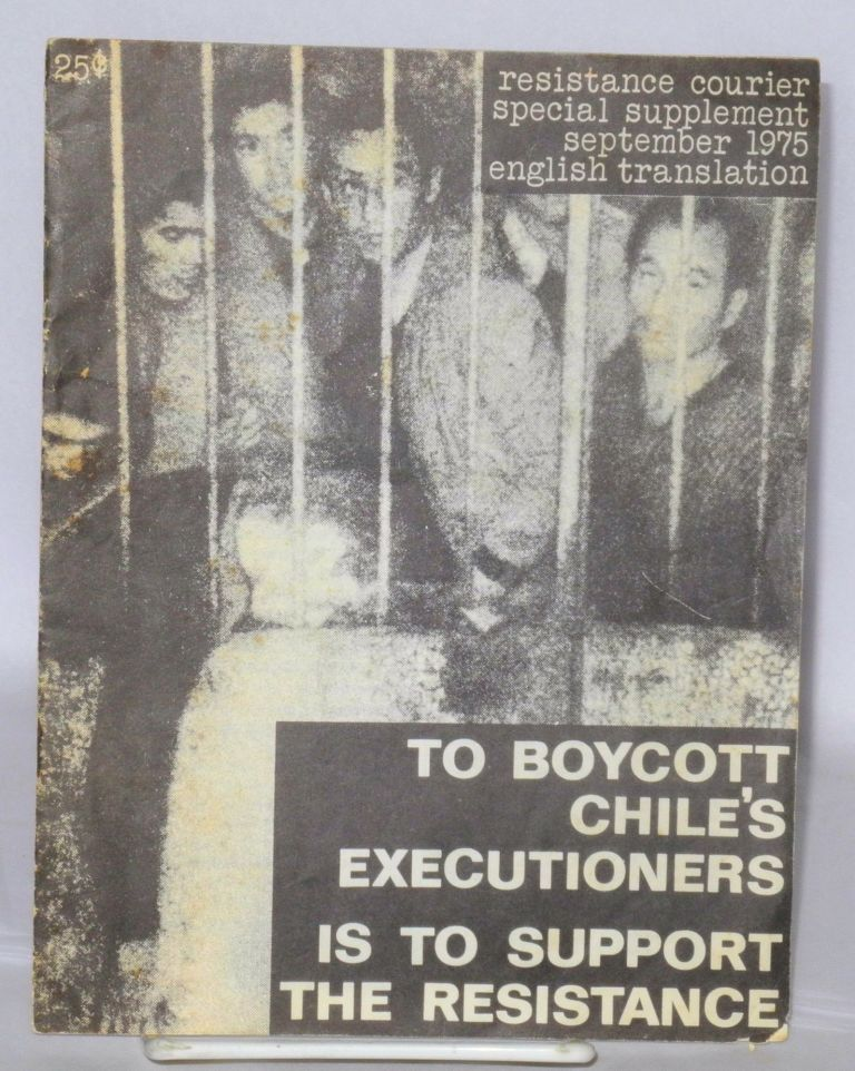 To boycott Chile's executioners is to support the resistance: resistance courier special supplement September 1975/English translation