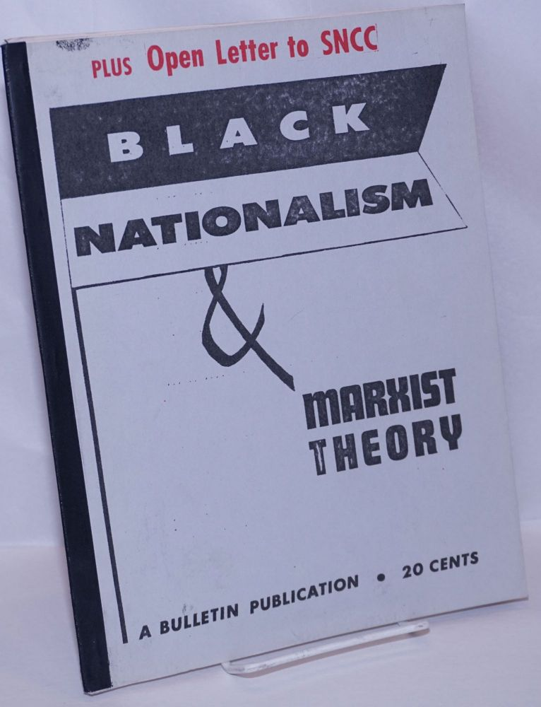 Black nationalism & Marxist theory Plus Open Letter to SNCC
