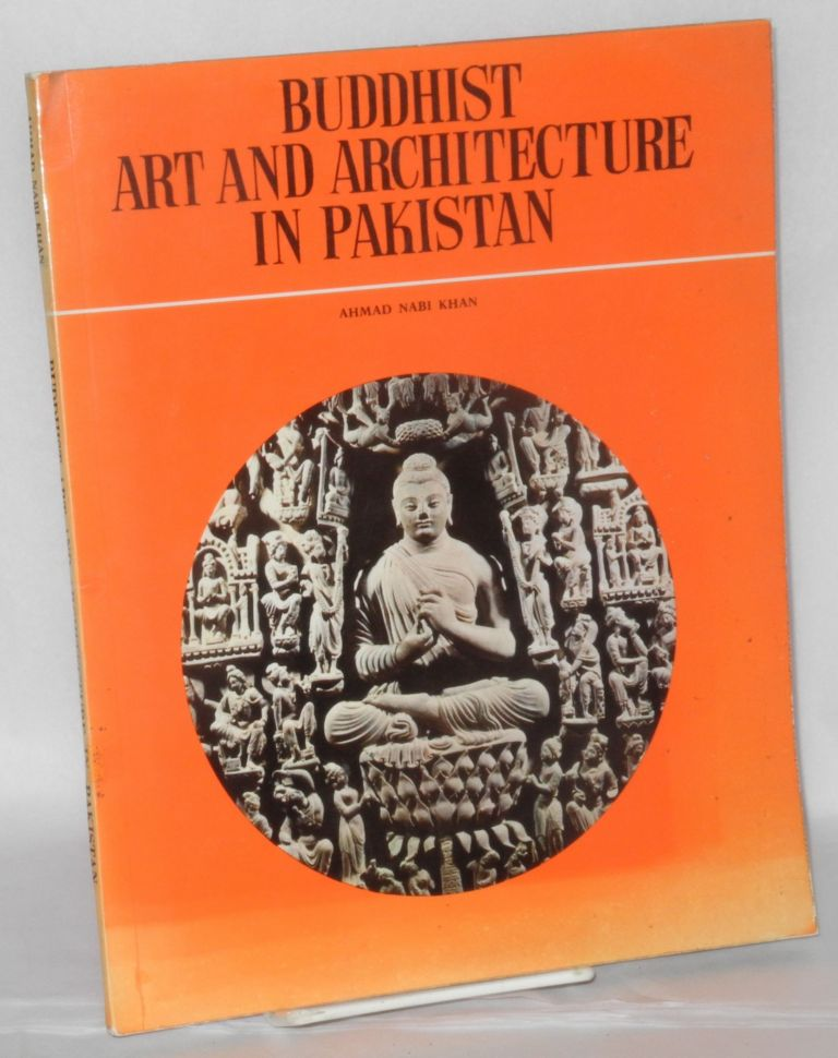 Buddhist Art and Architecture in Pakistan. Ahmad Nabi Khan.