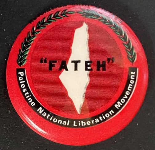 Revolution until victory / Fateh / Palestine National Liberation Movement [pinback button]