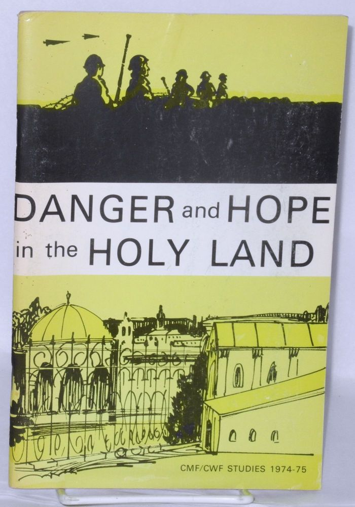 Danger and Hope in the Holy Land. Robert Fangmeier.