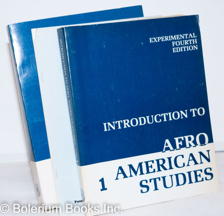 Introduction to Afro American studies: experimental fourth edition. Abdul Alkalimat aka Gerald Arthur McWorter Peoples College Collective.