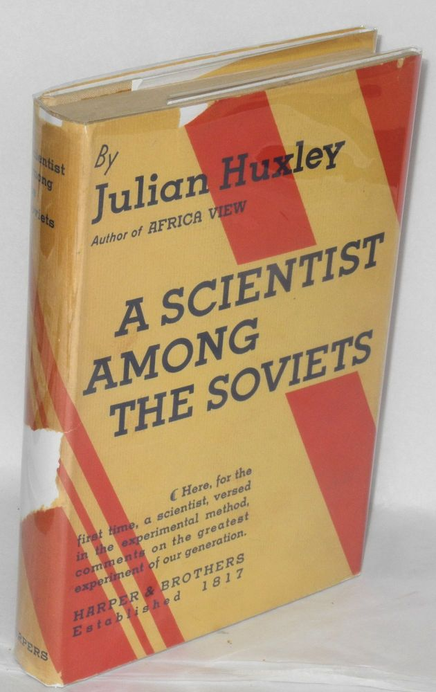 A Scientist Among the Soviets. Julian Huxley.