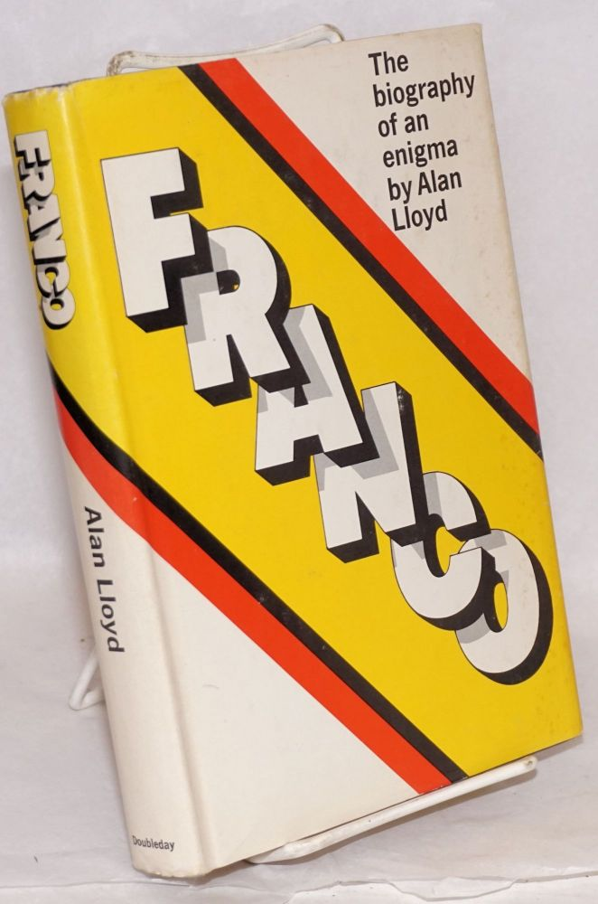 Franco the biography of an enigma [subtitle from dj]. Alan Lloyd.