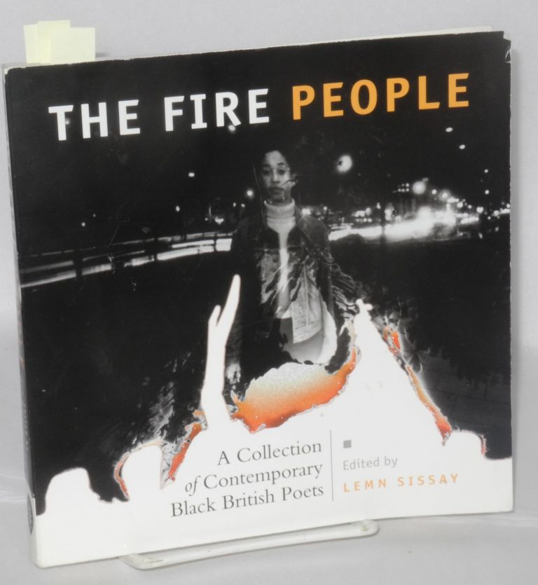 The fire people: a collection of contemporary Black British poets: inscribed and signed to Piri and Suzie Thomas. Lemn Sissay, , Abani, Joy Russell, Raman Mundair, Chris, Piri Thomas association.
