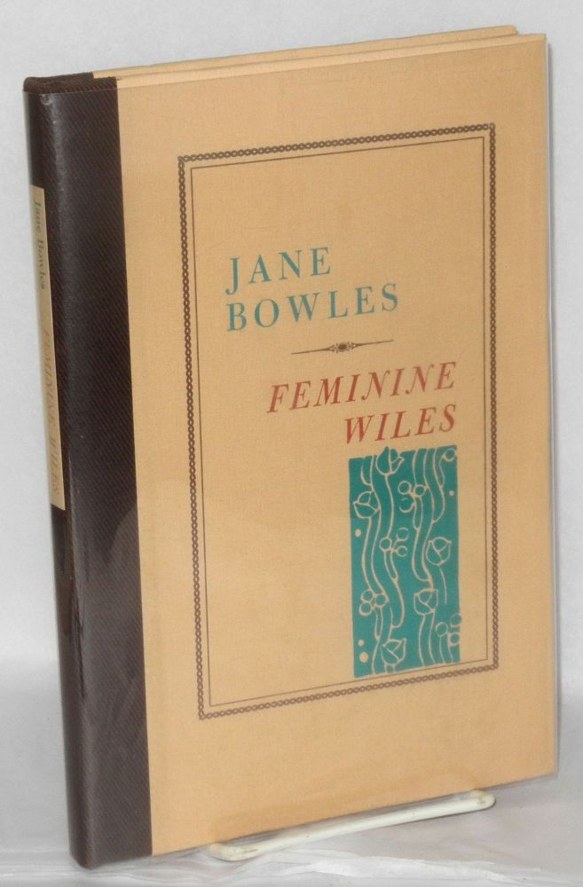 Feminine wiles. Jane Bowles, , Tennessee Williams.