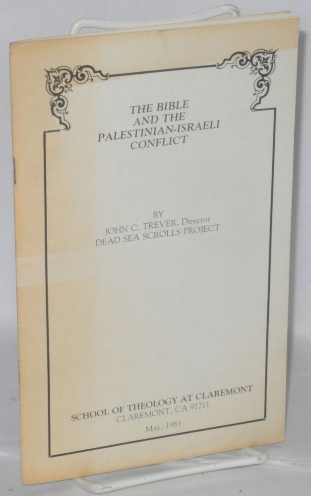 The Bible and the Palestinian-Israeli Conflict. John C. Trever.