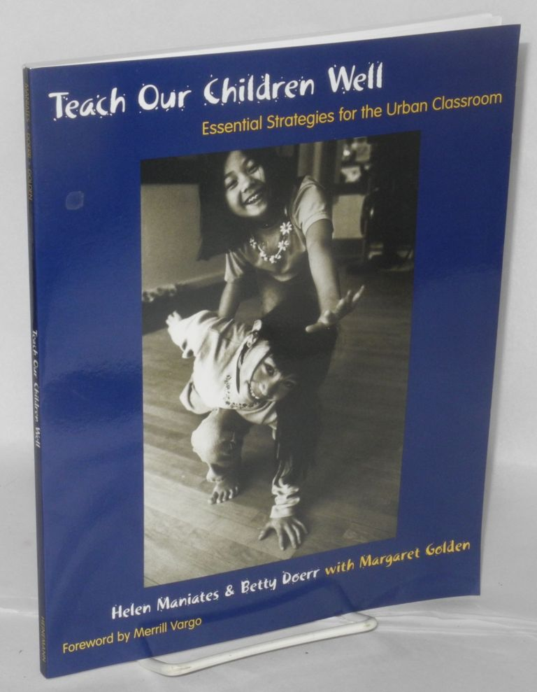 Teach our children well: essential strategies for the urban classroom. Helen Maniates, Betty Doerr, Piri Thomas association Margaret Golden.