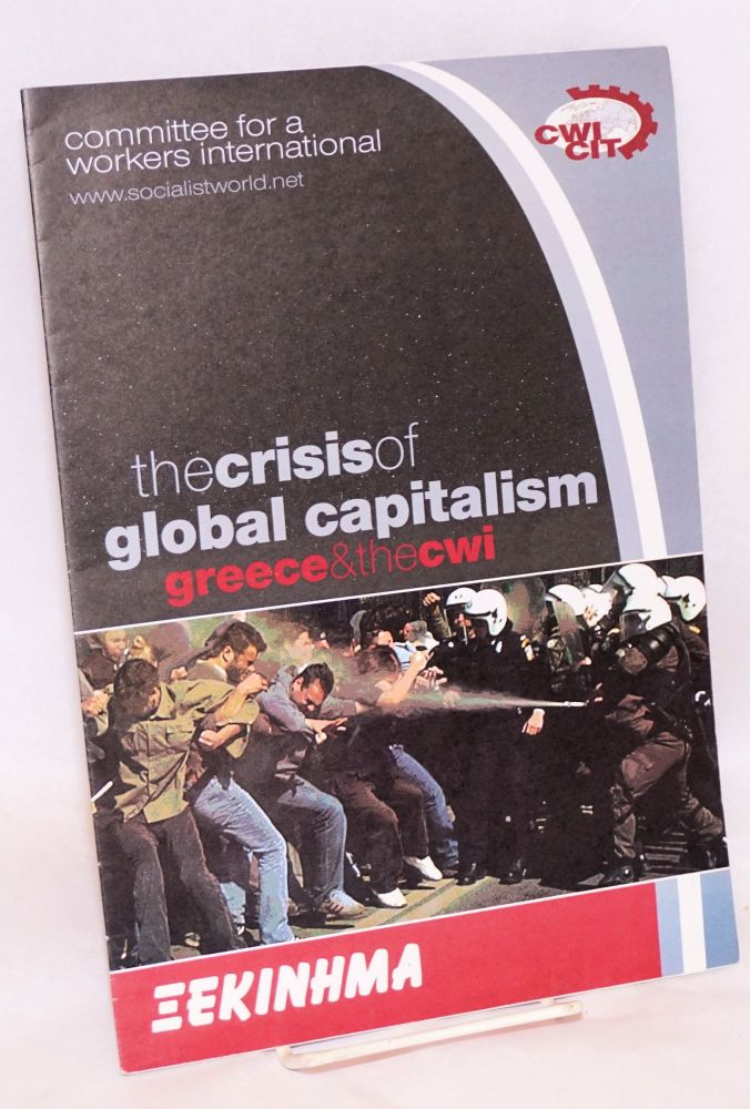 The crisis of global capitalism: Greece and the CWI. Peter Taaffe, Committee for a. Workers' International.