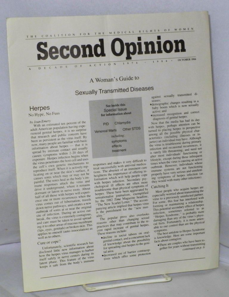 Second opinion: Coalition for the Medical Rights of Women; October, 1984; a woman's guide to sexually transmitted diseases. Joan Emery.