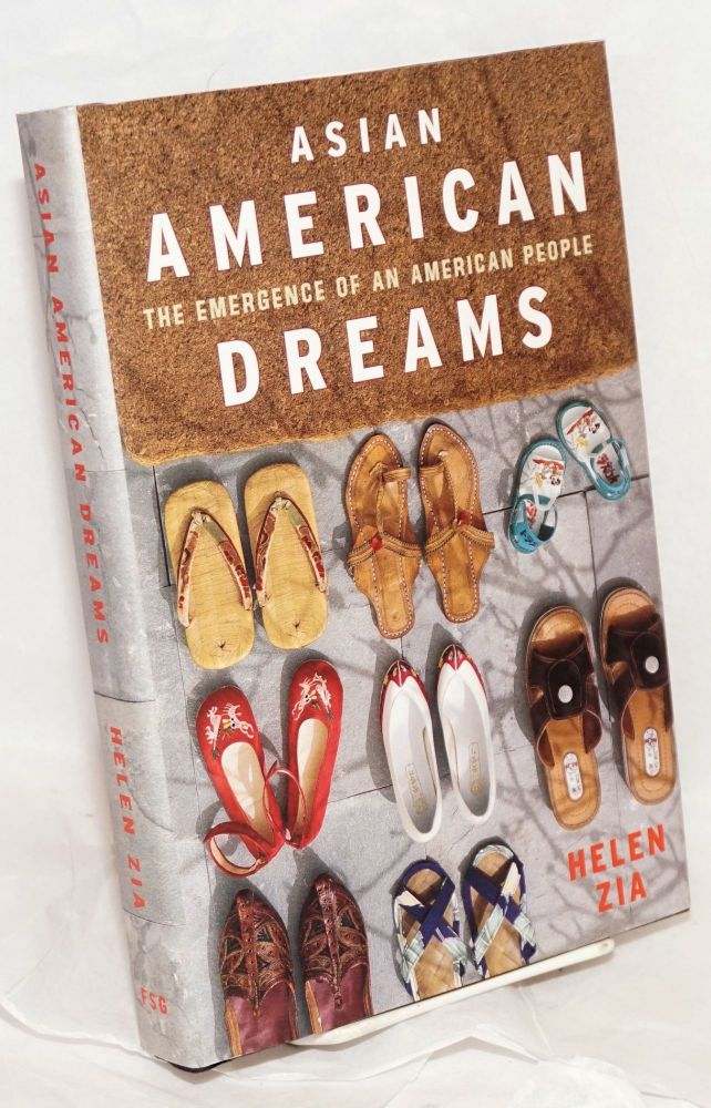 Asian American dreams; the emergence of an American people. Helen Zia.