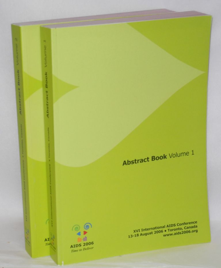 XVIth International AIDS Conference, abstract books: volumes I and II 13-18 August 2006, Totonto, Canada