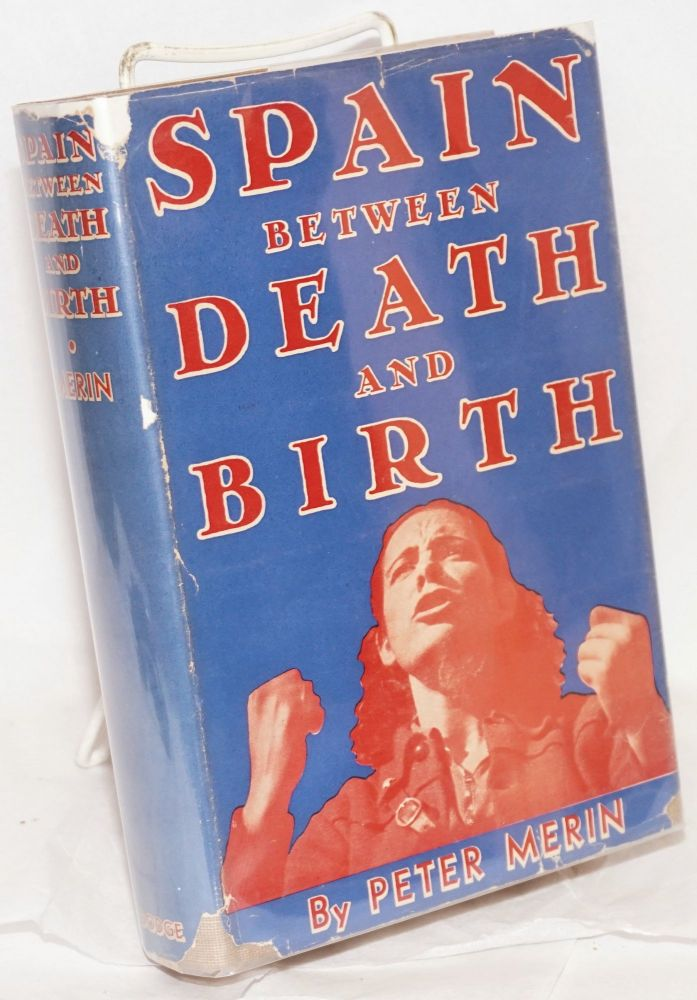 Spain; between death and birth; translated from the German by Charles Fullman. Peter Merin.