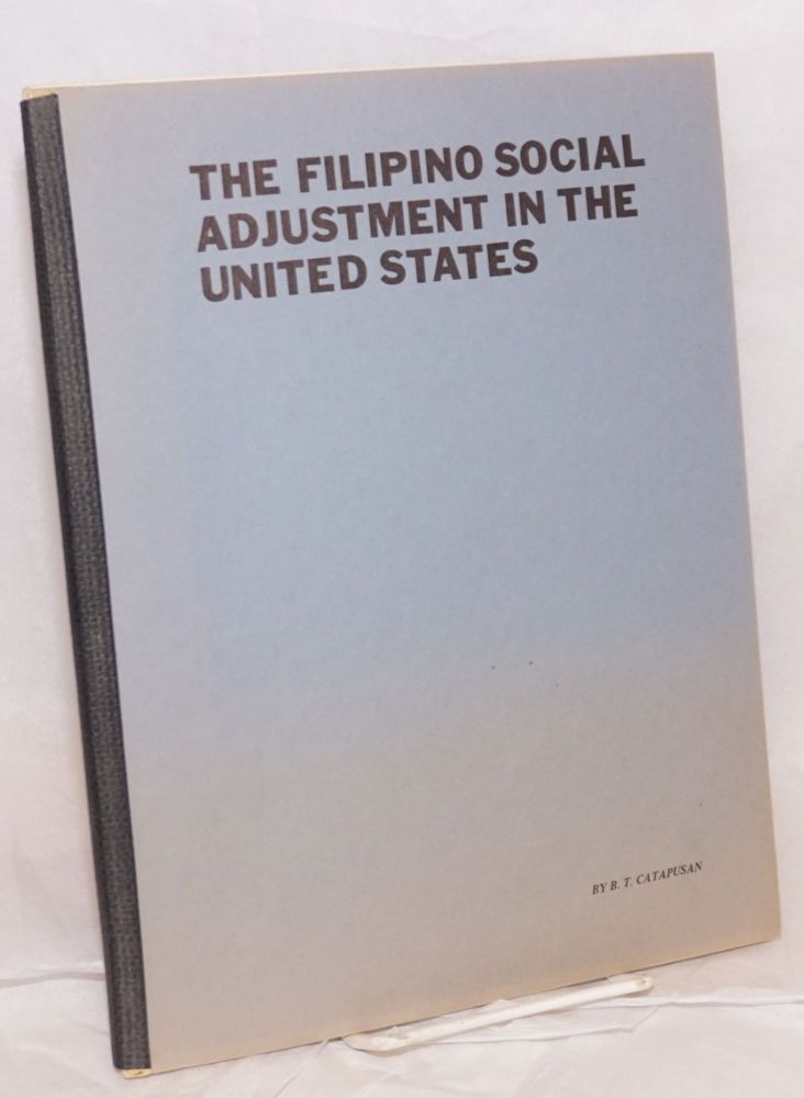 The social adjustment of Filipinos in the United States [cover title: The Filipino Social...