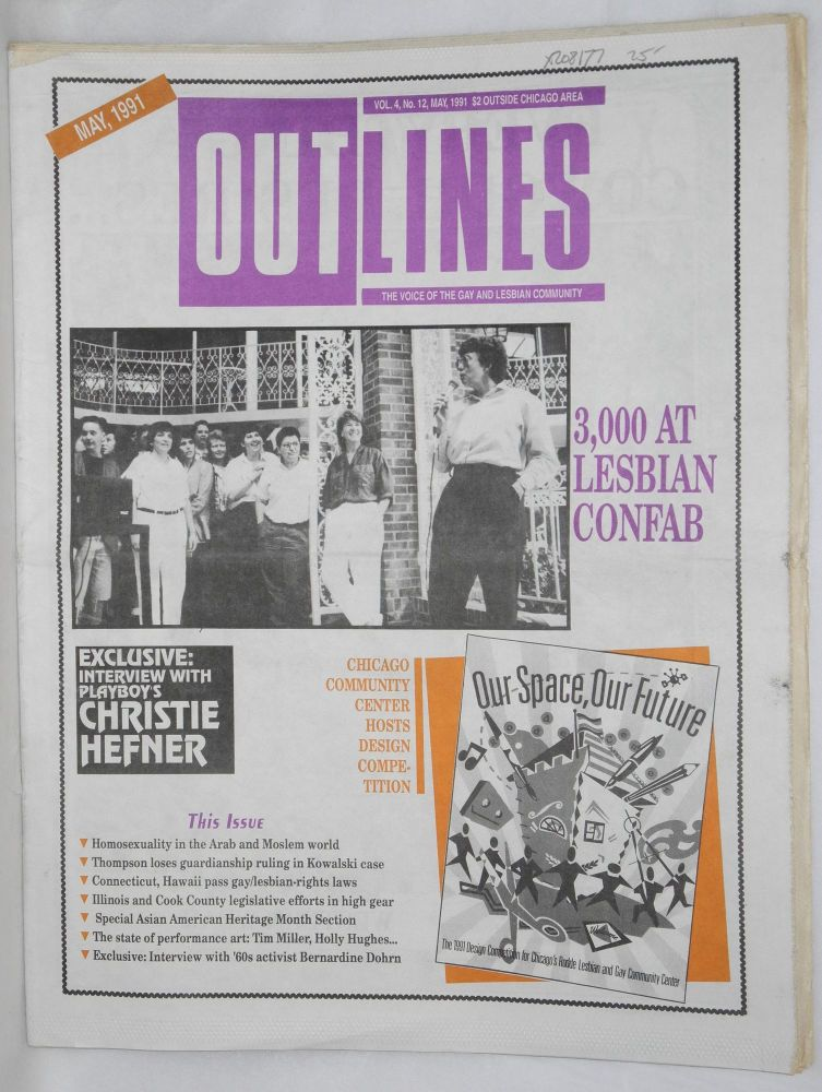 OUTlines: the voice of the gay and lesbian community; vol. 4, #12, May, 1991: 3000 at Lesbian Confab & Interview with Christie Heffner of Playboy [cover stories]. Tracy Baim.