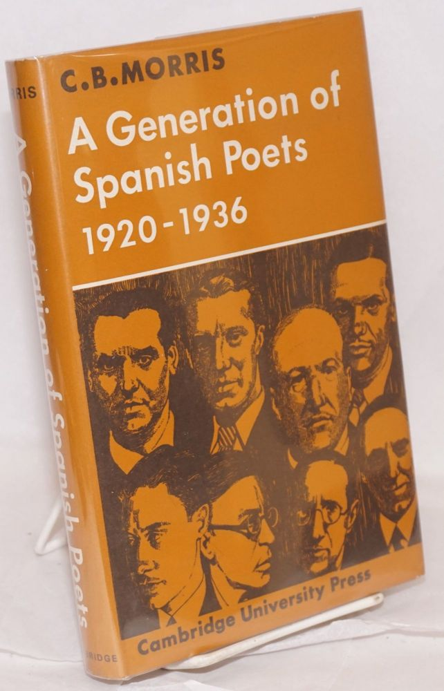 A generation of Spanish poets, 1920-1936. C. B. Morris.