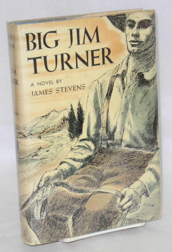 Big Jim Turner, a novel. James Stevens.