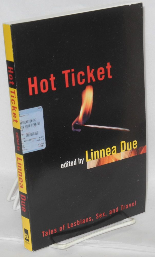 Hot ticket: tales of lesbians, sex, and travel. Linnea Due.