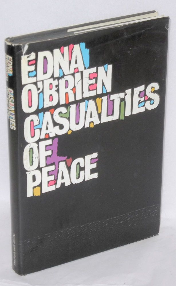 Casualties of peace. Edna O'Brien.