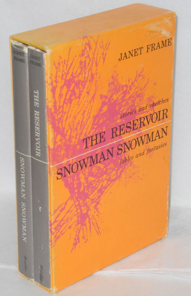The reservoir & Snowman, snowman: storeies & sketches, fables & fantasies [two volume boxed set]. Janet Frame.