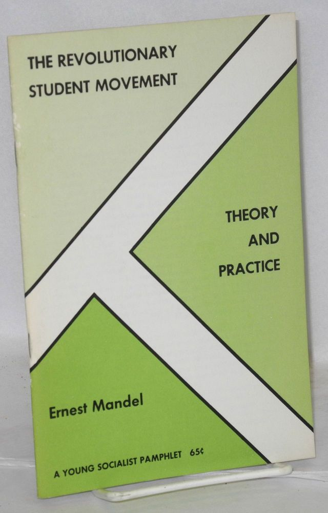 The revolutionary student movement, theory and practice. Ernest Mandel.